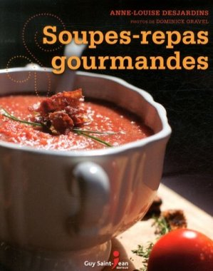 Soupes-repas gourmandes - guy saint jean  - 9782894557235 -