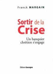 Sortir de la crise - Les Editions Gascogne - 9782914444927 -