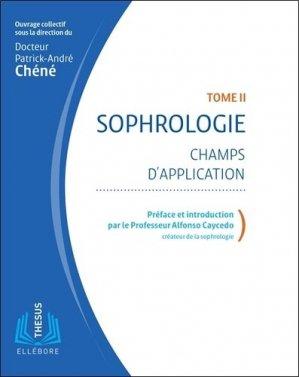 Sophrologie. Tome 2, Champs d'application - ellebore - 9791023001853 -