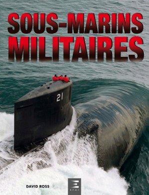 Sous-marins militaires - etai - editions techniques pour l'automobile et l'industrie - 9791028304546 -