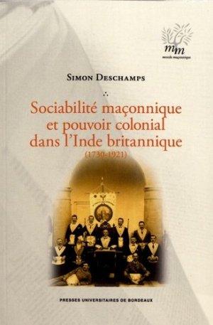Sociabilité maçonnique et pouvoir colonial dans l'Inde britannique (1730-1921) - Presses Universitaires de Bordeaux - 9791030002225 -