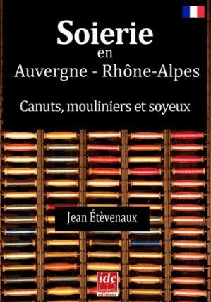 Soierie en Auvergne - Rhône-Alpes - idc - 9791094302132 -