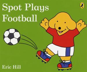 SPOT PLAYS FOOTBALL  - PENGUIN - 9780241327050 -