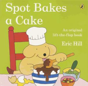 SPOT BAKES A CAKE  - PENGUIN - 9780723290926 -