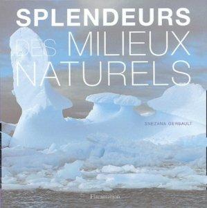 Splendeurs des milieux naturels - flammarion - 9782082012973 -