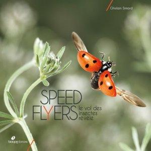 Speed Flyers - Le vol des insectes révélé - biotope - 9782366621822 -