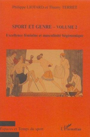 Sport et genre. Volume 2, Excellence féminine et masculinité hégémonique - l'harmattan - 9782747595643 -