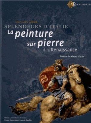 Splendeurs de l'Italie. La peinture sur pierre à la Renaissance - presses universitaires de rennes - 9782753518162 -