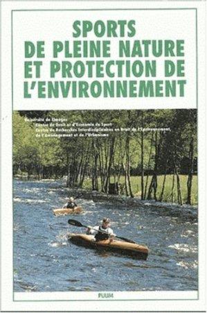 Sports en pleine nature et protection de l'environnement. Actes du colloque organisé à l'initiative du CDES et du Crideau-CNRS, Hôtel de région , Limoges - PULIM - 9782842871505 -