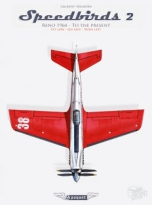 Speedbirds. Tome 2, Reno 1964 - to the present, National championship air races and air show, fly low, go fast, turn left - Paquet - 9782888905639 -