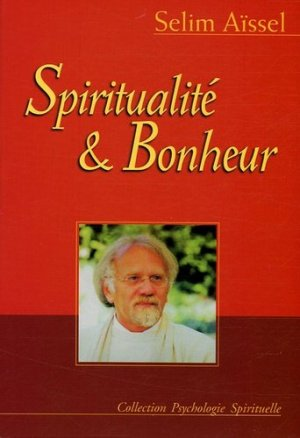 Spiritualité et bonheur - Spiritual Book France - 9782913837584 -