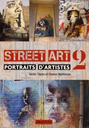 Street Art 2. Portrait d'artistes - Graffito Books - 9781909051324 -