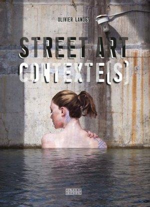 Street Art Contexte(s) - gallimard editions - 9782072737060 -