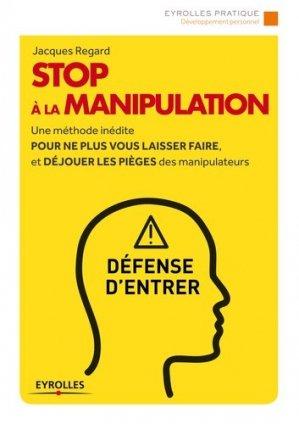 Stop à la manipulation - Eyrolles - 9782212558586 -