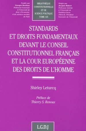 Standards et droits fondamentaux devant le Conseil constitutionnel français et la Cour européenne des droits de l'homme - LGDJ - 9782275026503 -