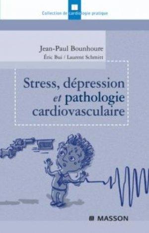 Stress, dépression et pathologie cardiovasculaire - elsevier / masson - 9782294708343 -