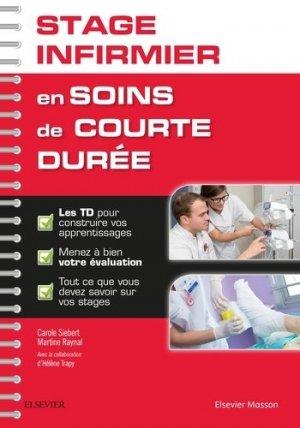 Stage infirmier en soins de courte durée - elsevier / masson - 9782294751608 -
