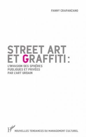 Street art et graffiti. L'invasion des sphères publiques et privées par l'art urbain - l'harmattan - 9782343057101 -