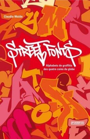 Street Fonts. Alphabets de graffitis des quatre coins du globe - Editions Pyramyd - 9782350172224 - https://fr.calameo.com/read/005370624e5ffd8627086