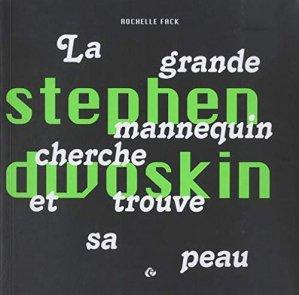 Stephen Dwoskin, la grande mannequin cherche et trouve sa peau - Editions de l'Oeil - 9782351371848 -