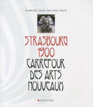 Strasbourg 1900. Carrefour des arts nouveaux - Place Stanislas Editions - 9782355780646 -