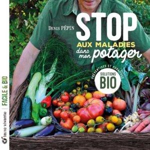 Stop aux maladies dans mon potager - terre vivante - 9782360982967 -