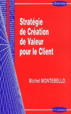 Stratégie de création de valeur pour le client - Economica - 9782717846904 -