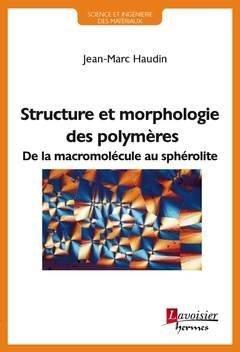 Structure et morphologie des polymères - Hermes Science Publications - 9782746249141 -
