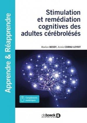 Stimulation et remédiation cognitives des adultes cérébrolésés - de boeck supérieur - 9782807326316 -