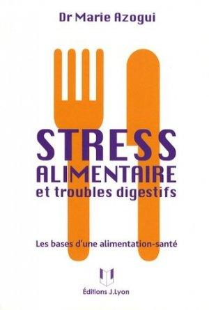 Stress alimentaire et troubles digestifs. Les bases d'une alimentation-santé - Josette Lyon - 9782843191930 -