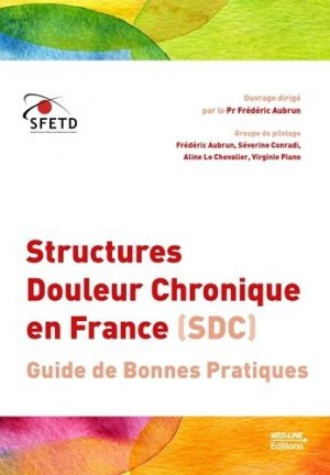 Structures Douleur chronique en France (SDC) - med-line - 9782846782722 -