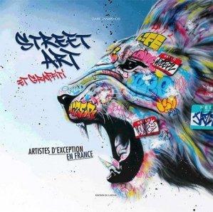 Street art et graffiti. Artistes d'exception en France - du layeur - 9782915126518 -