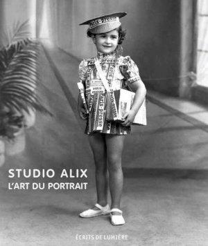 Studio Alix. L'art du portrait - Ecrits de lumière - 9782953866964 -