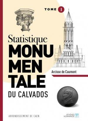 Statistique monumentale du Calvados. Tome 1, Caen - Athènes normande - 9782955471319 -