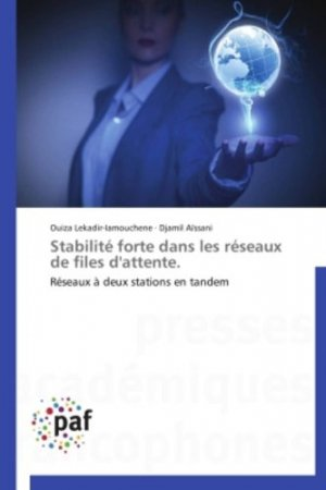 Stabilité forte dans les réseaux de files d'attente - Réseaux à deux stations en tandem - presses académiques francophones - 9783841622006