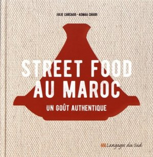 Street food au maroc, un gout authentique - langages du sud - 9789954695500 -