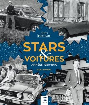 Stars et voitures, annnees 1950-1970 - etai - editions techniques pour l'automobile et l'industrie - 9791028304485 -