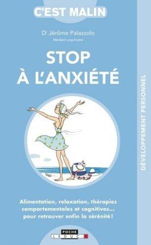 Stop à l'anxiété : alimentation, relaxation, thérapies comportementales et cognitives... : pour retrouver enfin la sérénité ! - leduc - 9791028510169