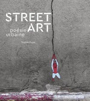Street Art. Poésie urbaine - Editions Tana - 9791030100679 -