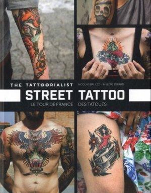 Street tatoo. The tattoorialist, le tour de France des tatoués - Editions Tana - 9791030100686 -