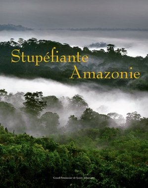 Stupéfiante Amazonie - grand patrimoine - 9791095263029 -