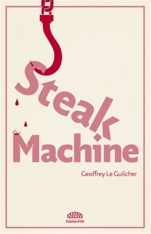 Steak machine - goutte d'or - 9791096906000 -
