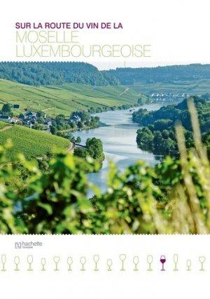 Sur la route du vin de la Moselle luxembourgeoise - hachette tourisme - 9782012440746 -