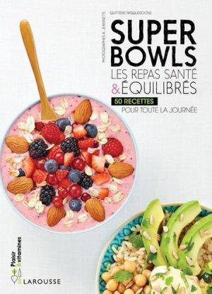 Superbowls. Les repas santé et équilibrés - Larousse - 9782035926517 -