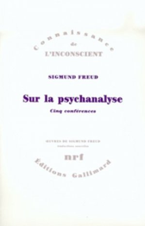SUR LA PSYCHANALYSE. Cinq conférences - gallimard editions - 9782070722259 -