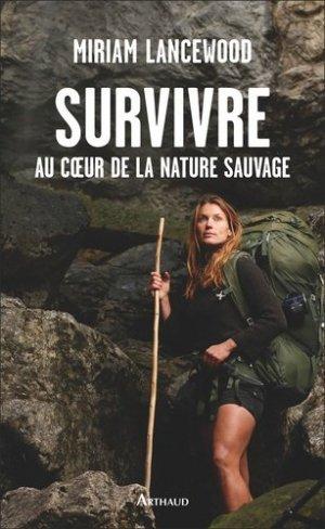 Survivre au coeur de la nature sauvage - Flammarion - 9782081435841 -