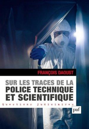 Sur les traces de la police technique et scientifique - puf - 9782130634713 -