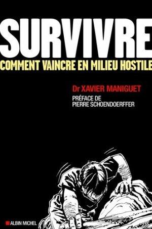 Survivre : comment vivre en milieu hostile - albin michel - 9782226322197 -