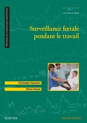 Surveillance foetale pendant le travail - elsevier / masson - 9782294747229 -