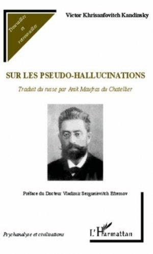 Sur les pseudo-halluciations. Traduit du russe par Anik Maufras du Chatellier - l'harmattan - 9782343001456 -